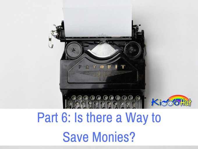 Part 6 Is there a Way to Save Monies