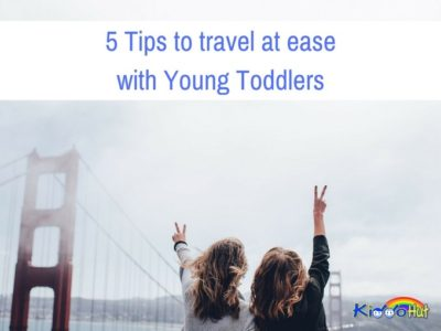5 Tips to travel at ease with young toddlers kid